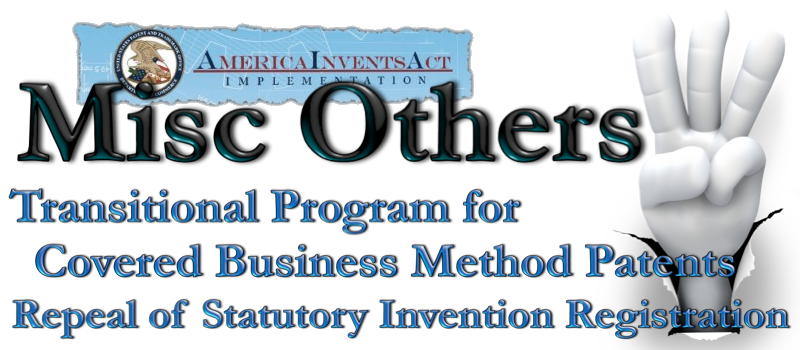 Transitional Program for Covered Business Method Patents Repeal of Statutory Invention Registration America Invents Act Patent Law
